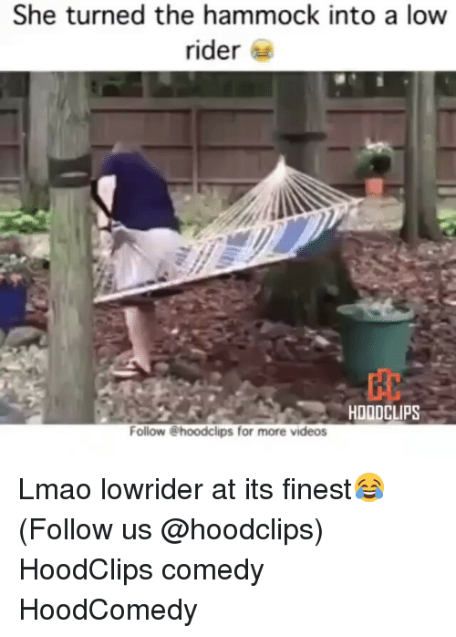 Funny, Lowrider, and Low Rider: She turned the hammock into a low  rider  HOODCLIPS  Follow @hoodclips for more videos Lmao lowrider at its finest😂 (Follow us @hoodclips) HoodClips comedy HoodComedy