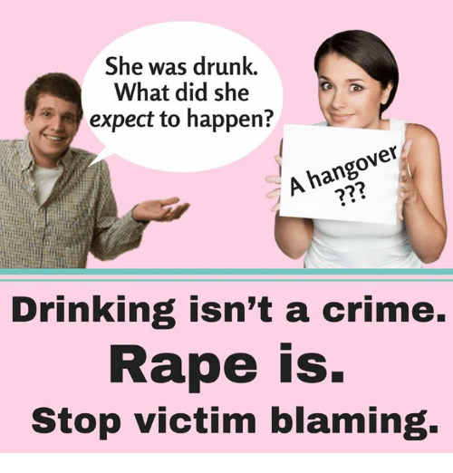 Crime, Drinking, and Drunk: She was drunk.  What did she  expect to happen?  hangover  A Drinking isn't a crime.  Rape is.  Stop victim blaming