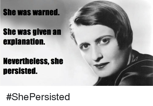 Dank, 🤖, and Persistent: She Was warned.  She was given an  explanation.  Nevertheless, she  persisted. #ShePersisted