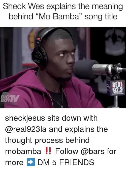 """Meaning Behind: Sheck Wes explains the meaning  behind """"Mo Bamba"""" song title  15  REAL  923  İG  OY sheckjesus sits down with @real923la and explains the thought process behind mobamba ‼️ Follow @bars for more ➡️ DM 5 FRIENDS"""