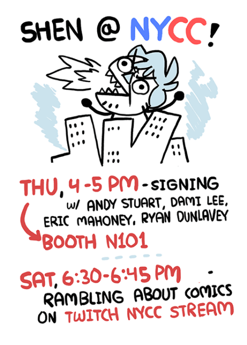 Memes, Twitch, and Comics: SHEN  NYCC  THU, 4-5 SIGNING  w/ ANDY STUART, DAMI LEE,  ERIC MAHONEY, RYAN DUNLAVEY  BOOTH N101  SAT, 6:30-6:15 Pm  RAMBLING ABOUT COMICS  ON TWITCH NYCC STREAM