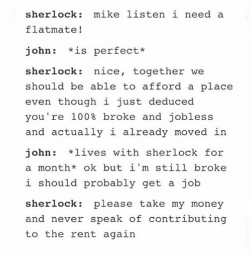 I Need A Place To Rent: Sherlock Mike Listen I Need A Flatmate John Is Perfect