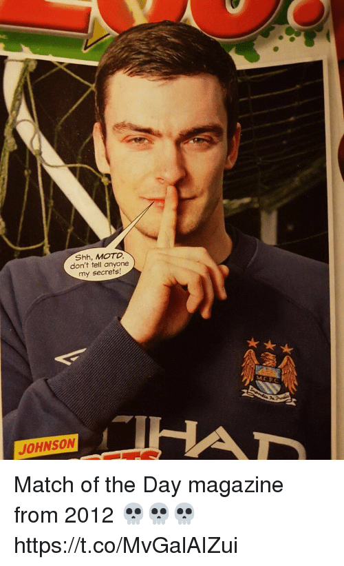 Soccer, Match, and Secrets: Shh, MOTD  don't tell anyone  my secrets!  JOHNSON Match of the Day magazine from 2012 💀💀💀 https://t.co/MvGalAIZui