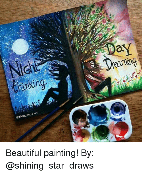 Star draws beautiful painting by beautiful meme on sizzle for Drawing and painting ideas