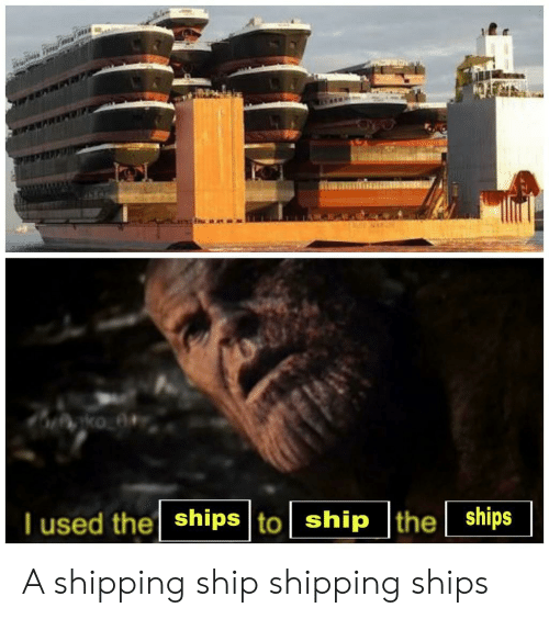 ships: ships  ship |the  T used the ships to A shipping ship shipping ships