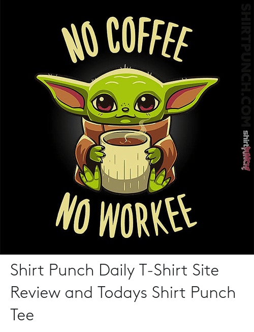 tee: Shirt Punch Daily T-Shirt Site Review and Todays Shirt Punch Tee