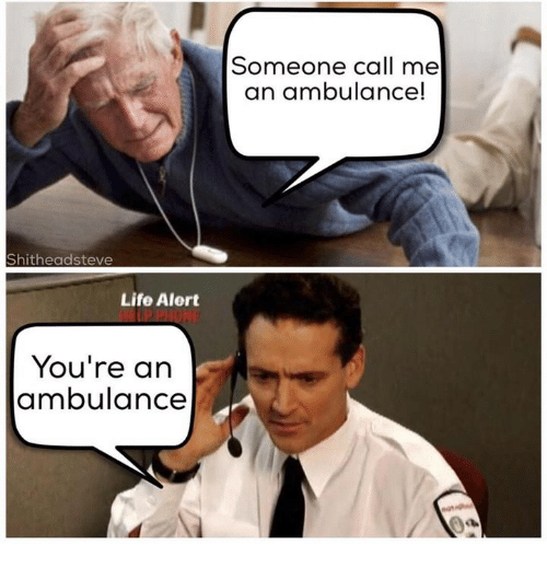 Funny Life Alert Meme : Funny life alert memes of on sizzle ass