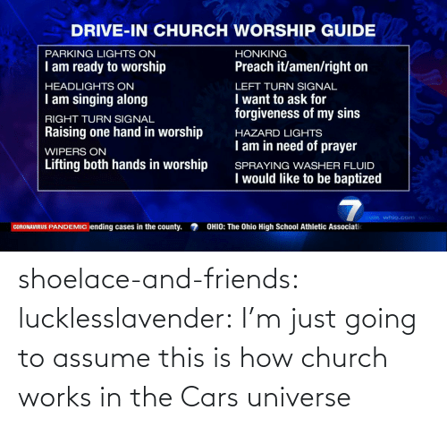 Cars, Church, and Friends: shoelace-and-friends:  lucklesslavender: I'm just going to assume this is how church works in the Cars universe