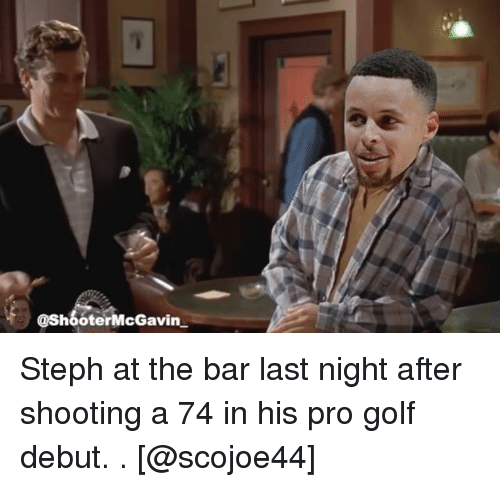 Stephe: @ShooterMcGavin Steph at the bar last night after shooting a 74 in his pro golf debut. . [@scojoe44]