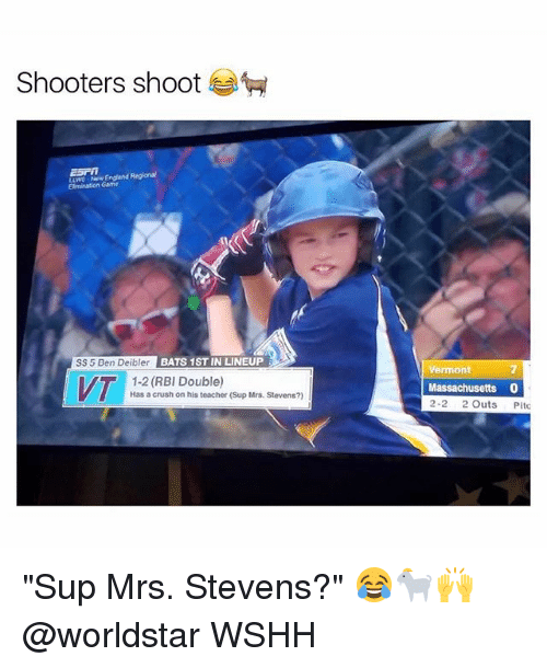 "Crush, England, and Memes: Shooters shoot  LLWO New England Regional  SS 5 Ben Deibler  BATS 1ST IN LINEUP  Vermont  7  1-2 (RBI Double)  Has a crush on his teacher (Sup Mrs. Stevens?)  Massachusetts 0  2-2 2 Outs Pitc ""Sup Mrs. Stevens?"" 😂🐐🙌 @worldstar WSHH"