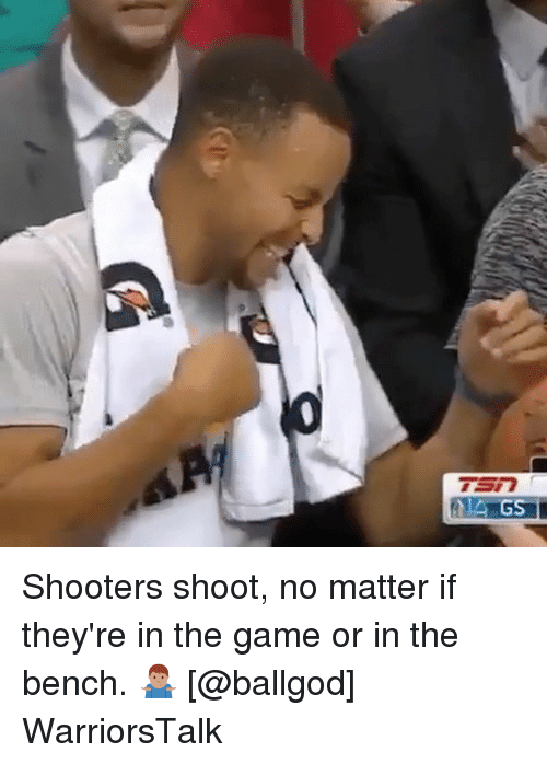 Basketball, Golden State Warriors, and Shooters: Shooters shoot, no matter if they're in the game or in the bench. 🤷🏽♂️ [@ballgod] WarriorsTalk