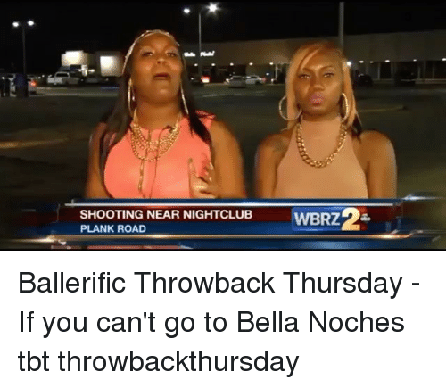 Throwback Thursday: SHOOTING NEAR NIGHTCLUB  PLANK ROAD Ballerific Throwback Thursday - If you can't go to Bella Noches tbt throwbackthursday