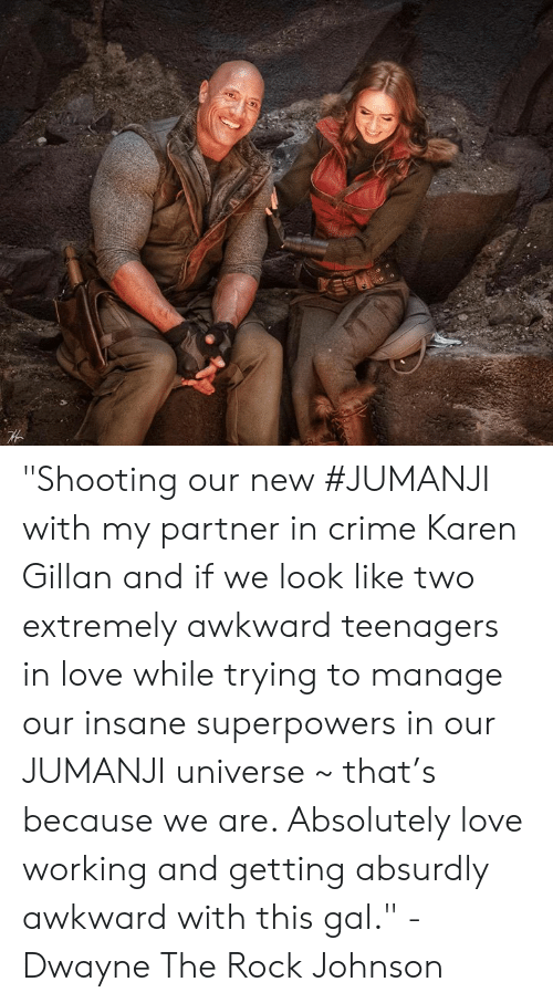 "karen gillan: ""Shooting our new #JUMANJI with my partner in crime Karen Gillan and if we look like two extremely awkward teenagers in love while trying to manage our insane superpowers in our JUMANJI universe ~ that's because we are. Absolutely love working and getting absurdly awkward with this gal."" - Dwayne The Rock Johnson"