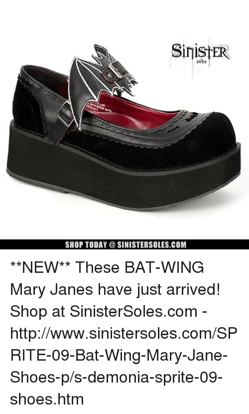Mary Jane: SHOP TODAY a SINISTERSOLES.COM  soles **NEW**  These BAT-WING Mary Janes have just arrived! Shop at SinisterSoles.com - http://www.sinistersoles.com/SPRITE-09-Bat-Wing-Mary-Jane-Shoes-p/s-demonia-sprite-09-shoes.htm
