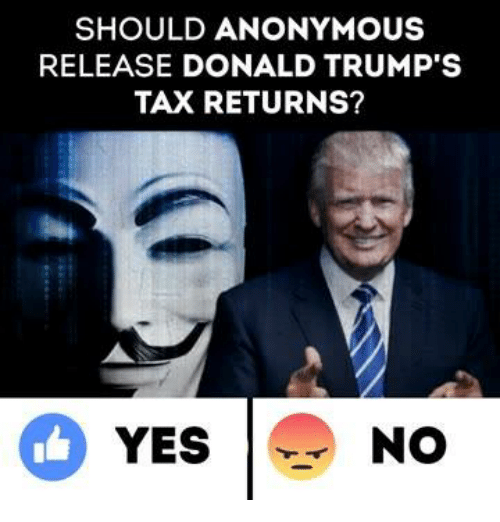 Trump Taxes: SHOULD ANONYMOUS  RELEASE DONALD TRUMP'S  TAX RETURNS?  YES  NO