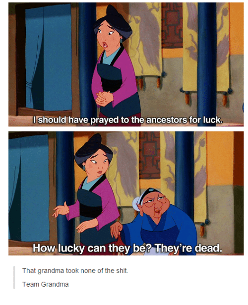 Grandma, Shit, and Humans of Tumblr: should have prayed to the ancestors for luck.  How lucky can they be? They're dead  That grandma took none of the shit  Team Grandma