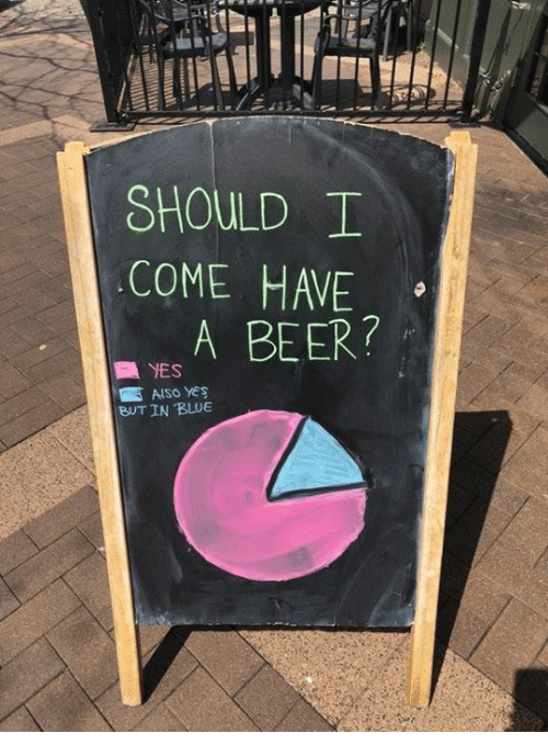 Beer, Dank, and Blue: SHOULD I  COME HAVE  A BEER?  BUT IN BLUE