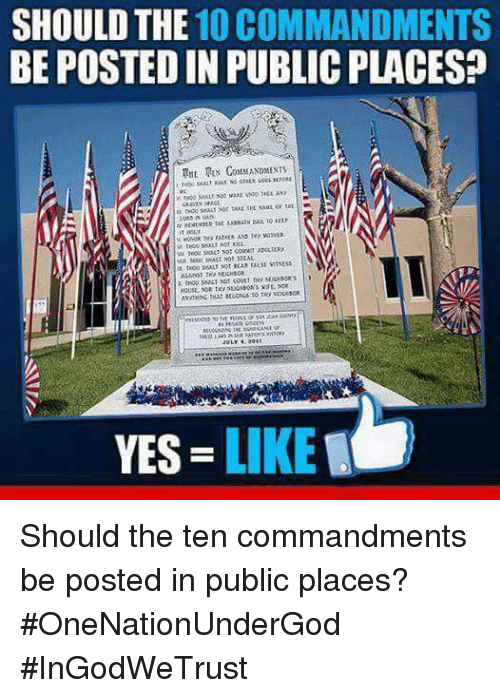 The Ten Commandments: SHOULD THE  10 COMMANDMENTS  BE POSTEDIN PUBLIC PLACES?  RUN CoMMANDMENTS  YES  LIKE Should the ten commandments be posted in public places? #OneNationUnderGod #InGodWeTrust
