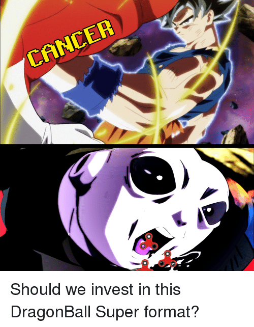 dragonball super: Should we invest in this DragonBall Super format?