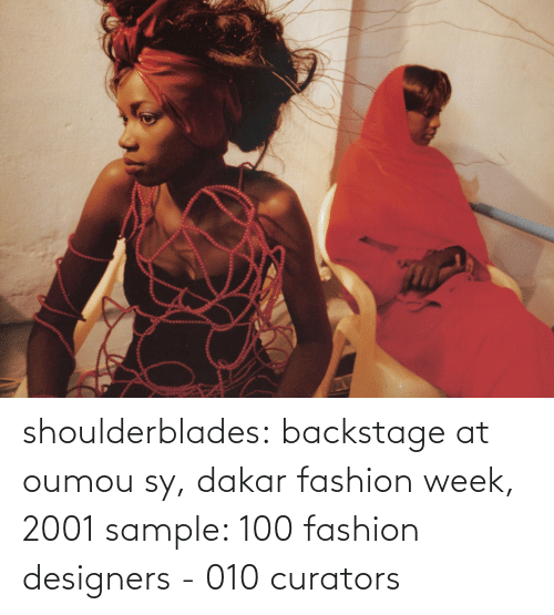 Fashion: shoulderblades: backstage at oumou sy, dakar fashion week, 2001 sample: 100 fashion designers - 010 curators