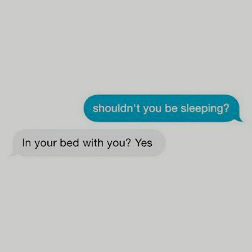 Sleeping In: shouldn't you be sleeping?  In your bed with you? Yes
