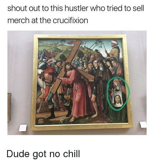 Got No Chill: shout out to this hustler who tried to sell  merch at the crucifixion Dude got no chill