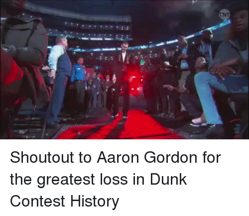 Aaron Gordon: Shoutout to Aaron Gordon for the greatest loss in Dunk Contest History