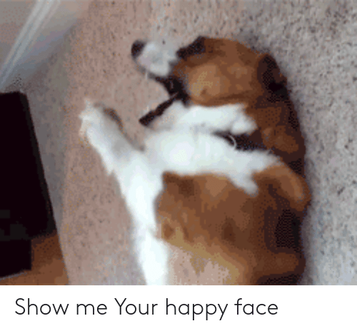 happy face: Show me Your happy face