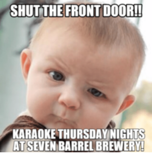 Where Did Shut The Front Door Come From: Search Barrel Memes On Me.me