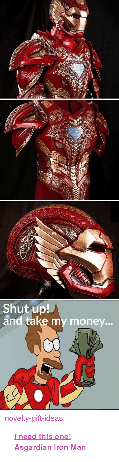 """Shut Up And Take: Shut up!  and take my money... <p><a href=""""https://novelty-gift-ideas.tumblr.com/post/160150765313/i-need-this-one-asgardian-iron-man"""" class=""""tumblr_blog"""">novelty-gift-ideas</a>:</p><blockquote><p><b><a href=""""https://novelty-gift-ideas.com/prince-armory-custom-creations/"""">  I need this one! Asgardian Iron Man  </a></b><br/></p></blockquote>"""