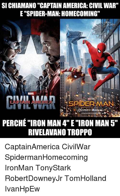 "America, Captain America: Civil War, and Iron Man: SI CHIAMANO ""CAPTAIN AMERICA: CIVIL WAR""  E ""SPIDER-MAN: HOMECOMING""  Ir  MARVE  CAPTAIN AMERIC  SPIDERMAN  PERCHÉ ""IRON MAN 4"" E ""IRON MAN5""  RIVELAVANO TROPPO CaptainAmerica CivilWar SpidermanHomecoming IronMan TonyStark RobertDowneyJr TomHolland IvanHpEw"