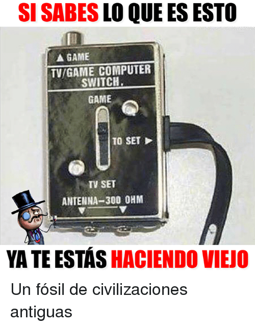 ohm: SI SABES LO QUE ES ESTO  GAME  TV/GAME COMPUTER  SWITCH  GAME  TO SET  TV SET  ANTENNA-300 OHM  YA TE ESTÁS HACIENDO VIEJO Un fósil de civilizaciones antiguas