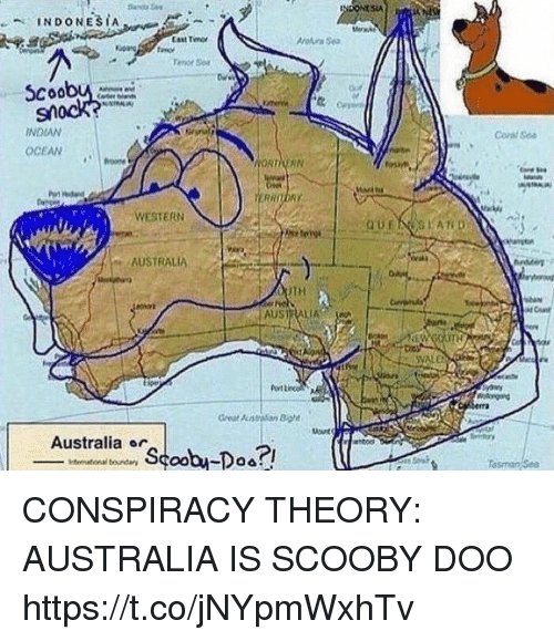 "Casted: SIA  INDONESIA  Cast Timo  Troe Ser  Scoob  INDIAN  OCEAN  Corl oa  WESTERN  AUSTRALIA  TH  I AUSTRALIA.  ""  VALE  RM  Port lec  reat aBiot  Australia or  tarco  Tasman s CONSPIRACY THEORY: AUSTRALIA IS SCOOBY DOO https://t.co/jNYpmWxhTv"