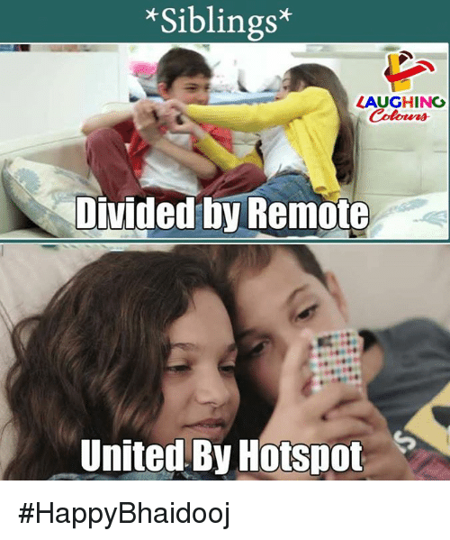United, Indianpeoplefacebook, and Remote: *Siblings*  INC  Jivided by Remote  United By Hotspot #HappyBhaidooj