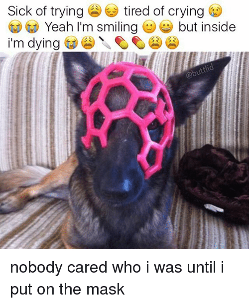 25+ Best Memes About Nobody Cared Who I Was Until I Put on ...