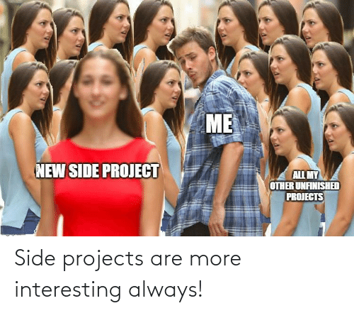 projects: Side projects are more interesting always!