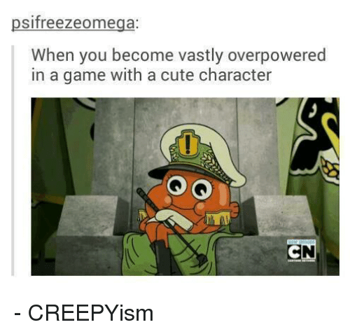 Cute, Game, and Games: sifreezeomega  When you become vastly overpowered  in a game with a cute character - CREEPYism