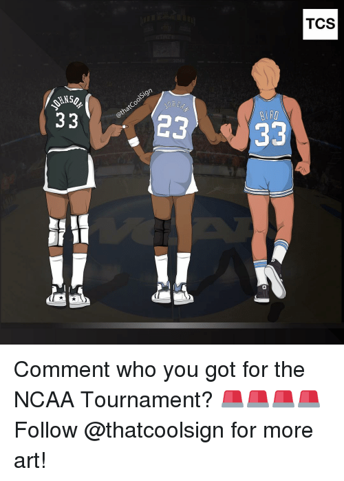 ncaa tournament: sign  23  BIRD  33  TCS Comment who you got for the NCAA Tournament? 🚨🚨🚨🚨 Follow @thatcoolsign for more art!