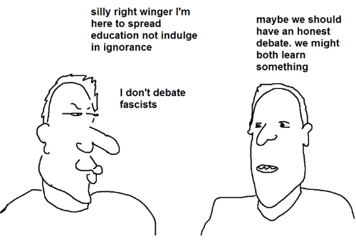 indulgent: silly right winger l'm  here to spread  education not indulge  in ignorance  I don't debate  fascists  maybe we should  have an honest  debate. we might  both learn  something