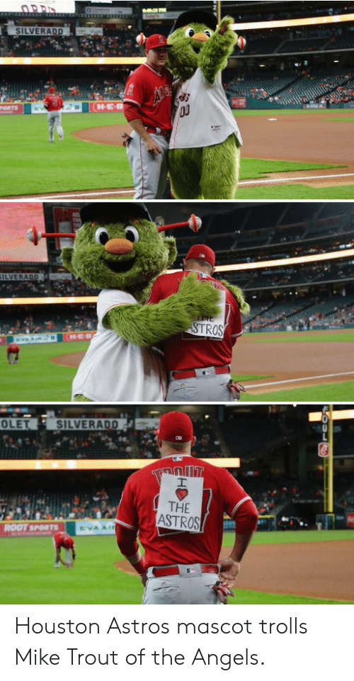 Astros: SILVERADD  H-E  Ou  ORTS  TROS  OLET  SILVERADO  THE  ASTROS  ROOT SPORTS Houston Astros mascot trolls Mike Trout of the Angels.