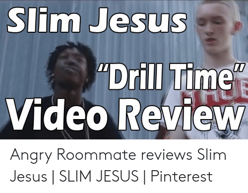 "Drill Time: Sim Jesus  Drill Time""  Video Review Angry Roommate reviews Slim Jesus 
