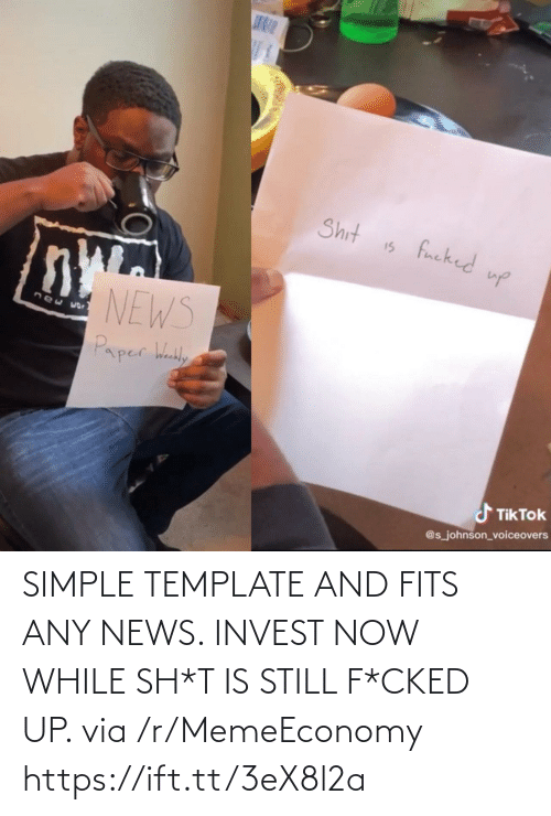 Sh T: SIMPLE TEMPLATE AND FITS ANY NEWS. INVEST NOW WHILE SH*T IS STILL F*CKED UP. via /r/MemeEconomy https://ift.tt/3eX8l2a