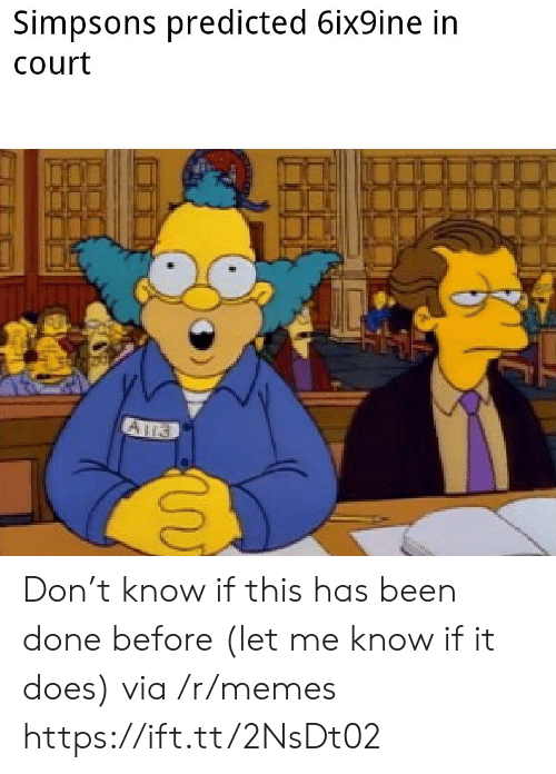 6Ix9Ine: Simpsons predicted 6ix9ine in  Court Don't know if this has been done before (let me know if it does) via /r/memes https://ift.tt/2NsDt02