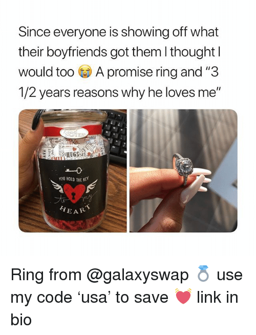 """A Promise Ring: Since everyone is showing off what  their boyfriends got them l thought l  would too A promise ring and """"3  /2 years reasons why he loves me""""  You HOLD THE KE  EAR Ring from @galaxyswap 💍 use my code 'usa' to save 💓 link in bio"""