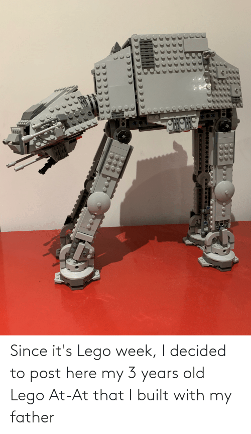 AT-AT: Since it's Lego week, I decided to post here my 3 years old Lego At-At that I built with my father