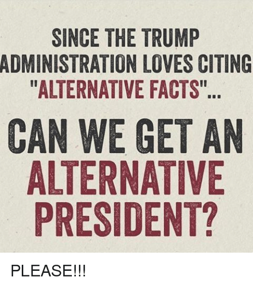 Funny Alternative Facts Memes of 2017 on SIZZLE   Not Cheating