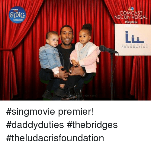 Memes, Singing, and Comcast: SING  COMCAST  NBCUNIVERSA  #Sing Movie  FOUNDATION #singmovie premier! #daddyduties #thebridges #theludacrisfoundation
