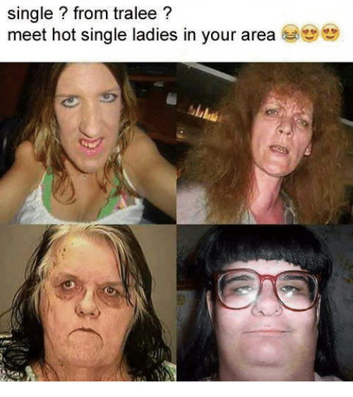 single from tralee meet hot single ladies in your area 11669748 🅱 25 best memes about meet hot singles meet hot singles memes
