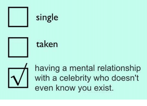 Mentally dating a celebrity that doesn't know you exist