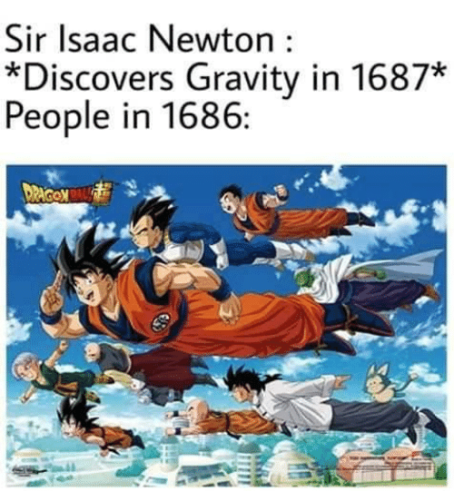 Gravity: Sir Isaac Newton  *Discovers Gravity in 1687*  People in 1686:  DaCOM